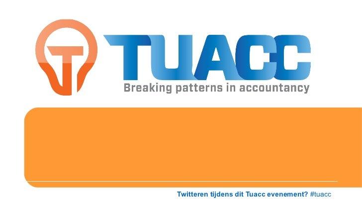 Twitteren tijdens dit Tuacc evenement? #tuacc