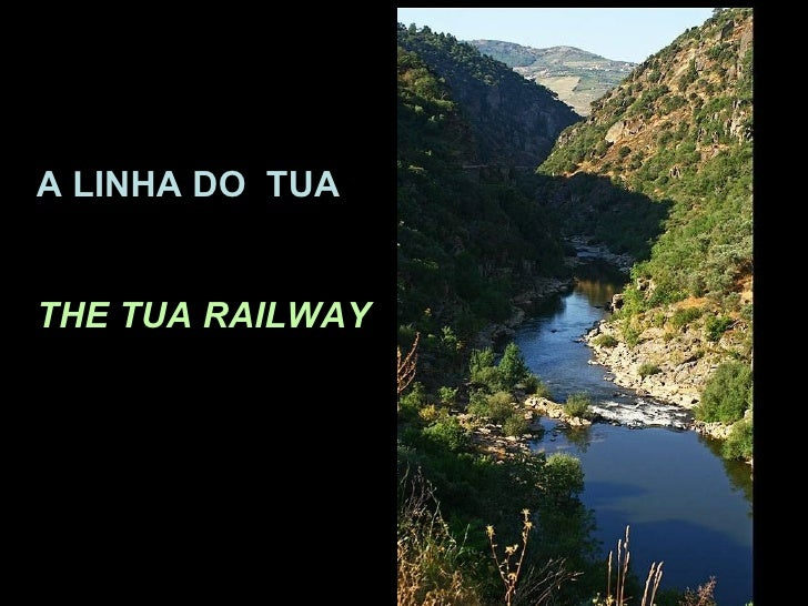 A LINHA DO  TUA THE TUA RAILWAY