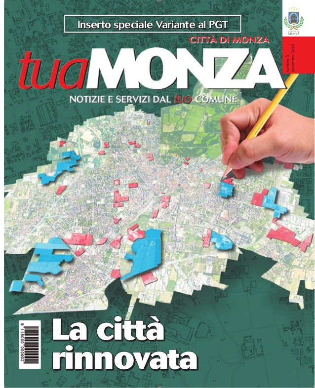 numero5 novembre2010 La città rinnovata CITTÀ DI MONZA Inserto speciale Variante al PGT