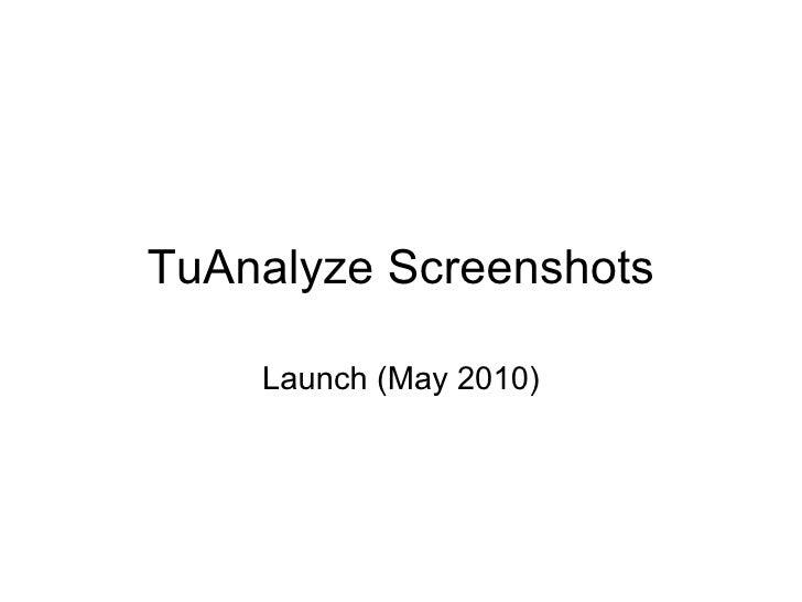 TuAnalyze Screenshots Launch (May 2010)