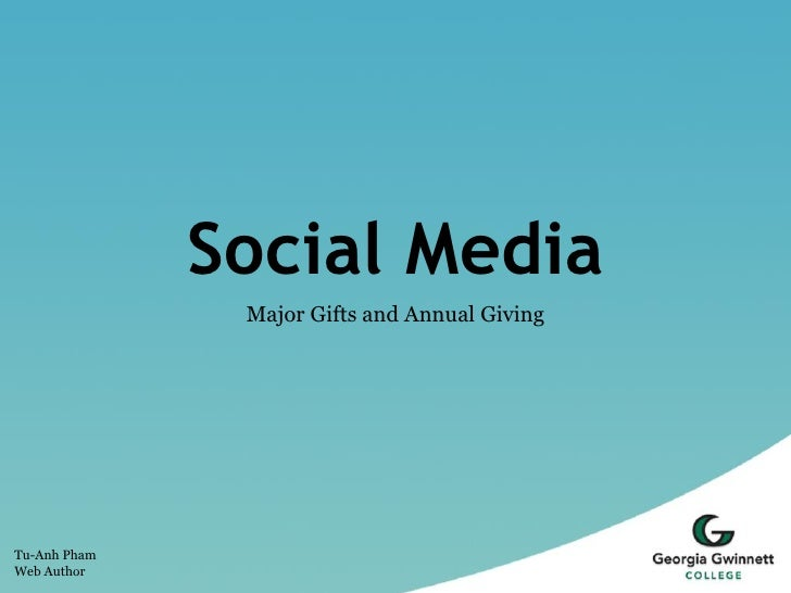 Social Media                Major Gifts and Annual Giving     Tu-Anh Pham Web Author