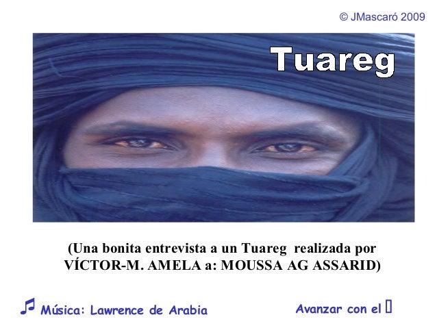 © JMascaró 2009 Avanzar con el Música: Lawrence de Arabia (Una bonita entrevista a un Tuareg realizada por VÍCTOR-M. AME...
