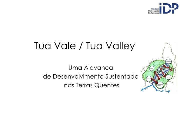 Tua Vale / Tua Valley Uma Alavanca  de Desenvolvimento Sustentado  nas Terras Quentes