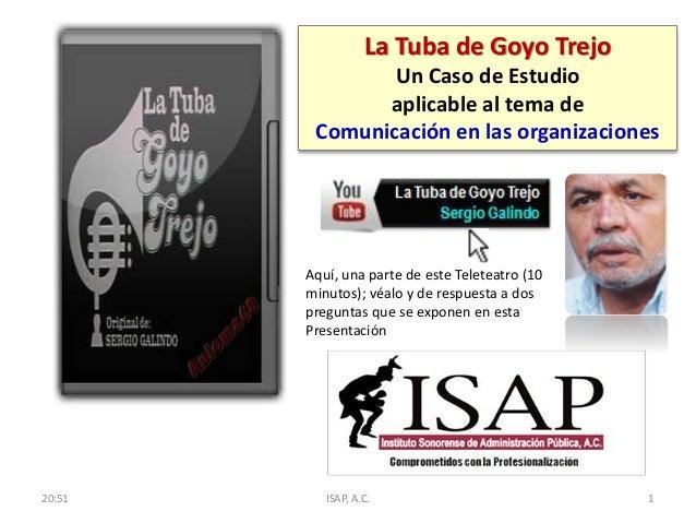 La Tuba de Goyo Trejo Un Caso de Estudio aplicable al tema de Comunicación en las organizaciones Aquí, una parte de este T...
