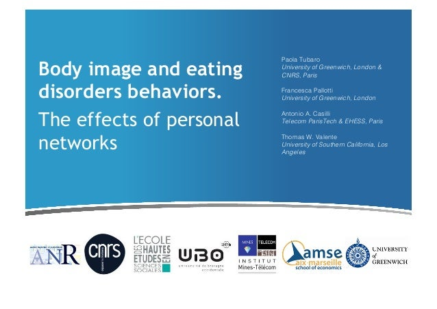 Body image and eating disorders behaviors. The effects of personal networks  Paola Tubaro! University of Greenwich, London...