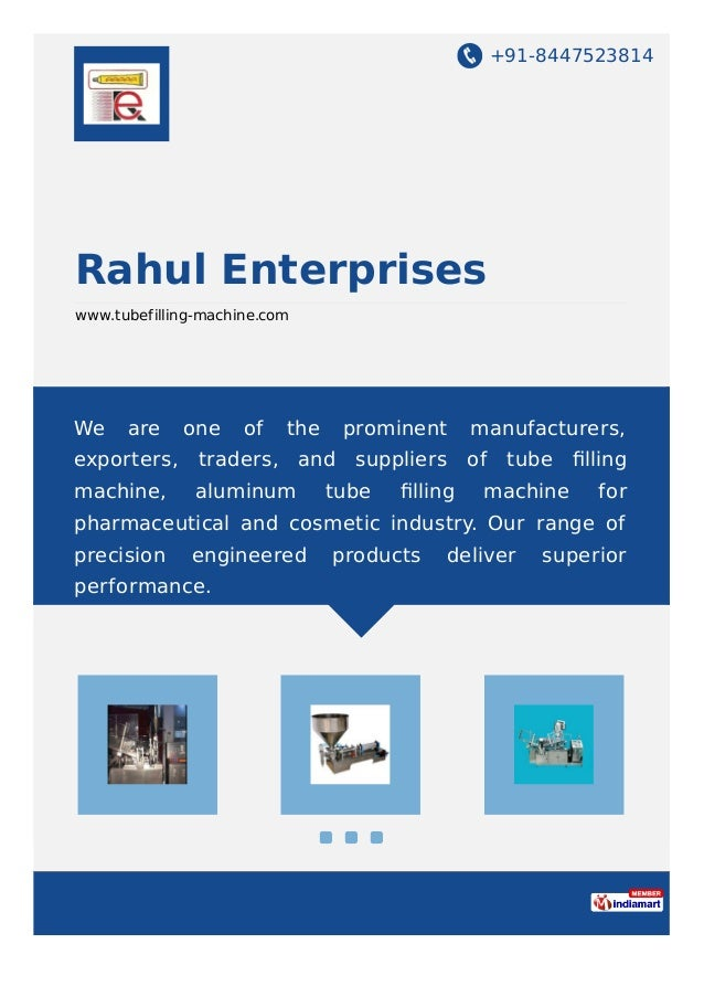+91-8447523814 Rahul Enterprises www.tubefilling-machine.com We are one of the prominent manufacturers, exporters, traders...