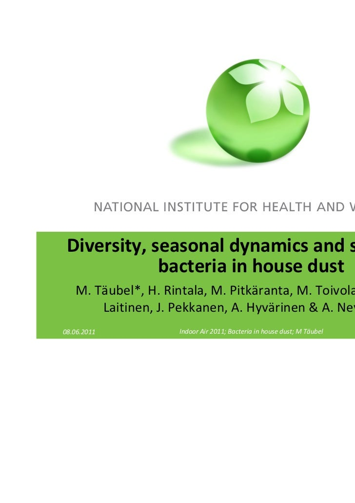 Diversity, seasonal dynamics and sources of             bacteria in house dust   M. Täubel*, H. Rintala, M. Pitkäranta, M....