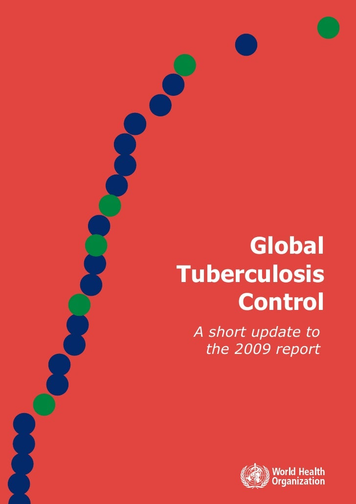 Global Tuberculosis     Control  A short update to   the 2009 report