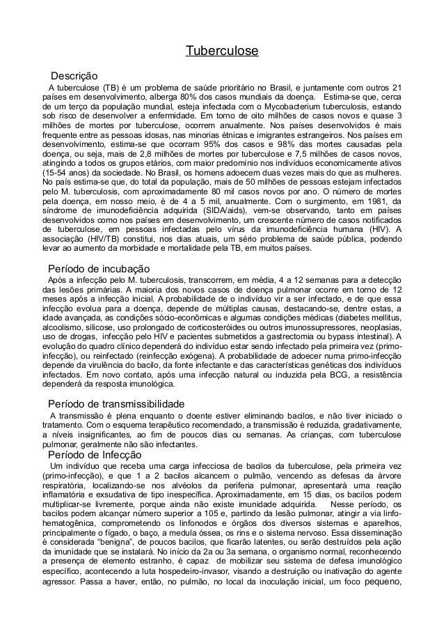 Tuberculose  Descrição  A tuberculose (TB) é um problema de saúde prioritário no Brasil, e juntamente com outros 21países ...