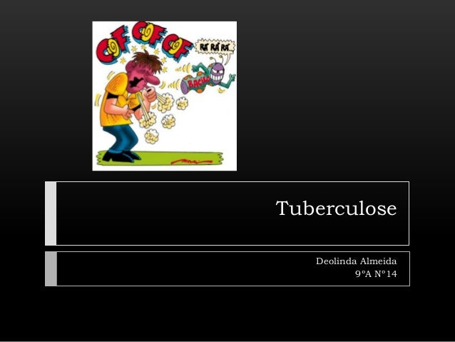 Tuberculose Deolinda Almeida 9ºA Nº14