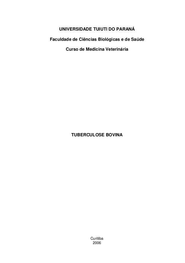 UNIVERSIDADE TUIUTI DO PARANÁ Faculdade de Ciências Biológicas e de Saúde Curso de Medicina Veterinária TUBERCULOSE BOVINA...