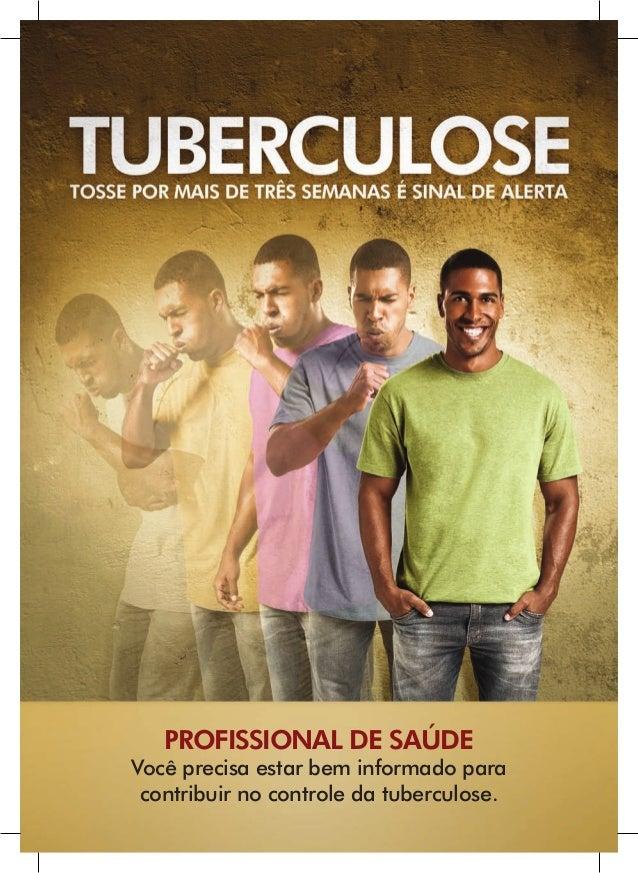 Profissional de saúdeVocê precisa estar bem informado para contribuir no controle da tuberculose.