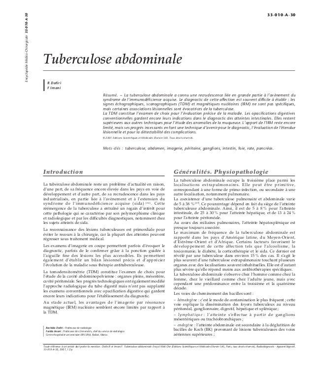 Tuberculose abdominale  R Dafiri  F Imani  Résumé. – La tuberculose abdominale a connu une recrudescence liée en grande pa...