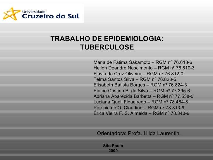 Maria de Fátima Sakamoto – RGM nº 76.618-6 Hellen Deandre Nascimento – RGM nº 76.810-3 Flávia da Cruz Oliveira – RGM nº 76...