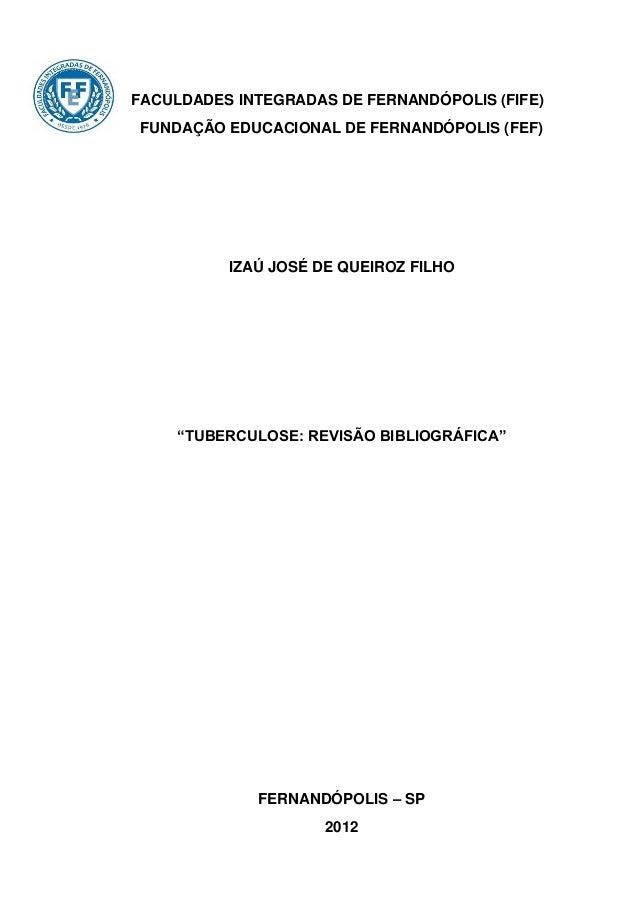 FACULDADES INTEGRADAS DE FERNANDÓPOLIS (FIFE)FUNDAÇÃO EDUCACIONAL DE FERNANDÓPOLIS (FEF)          IZAÚ JOSÉ DE QUEIROZ FIL...