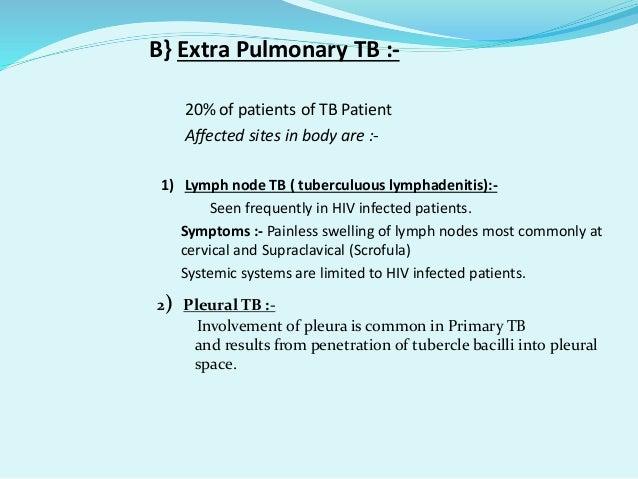 7) TB Meningitis & Tuberculoma :-  5% of All Extra pulmonary TB  Results from Hematogenous spead of 10 & 20 TB. 8) TB Pe...