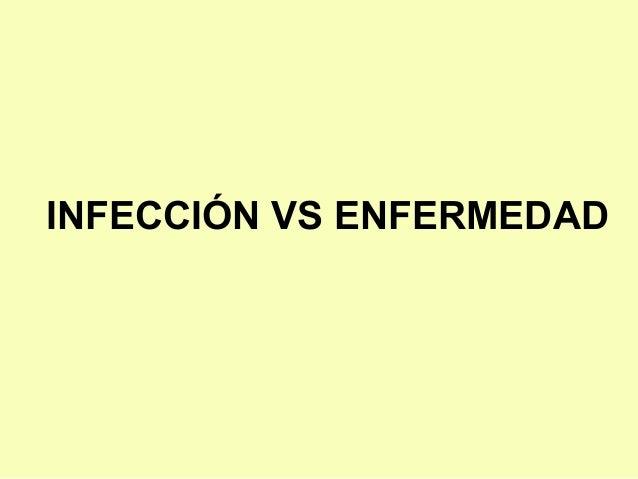 INFECCIÓN VS ENFERMEDAD