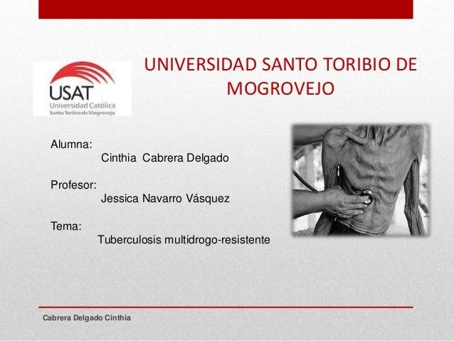 UNIVERSIDAD SANTO TORIBIO DE MOGROVEJO Cabrera Delgado Cinthia Alumna: Cinthia Cabrera Delgado Profesor: Jessica Navarro V...