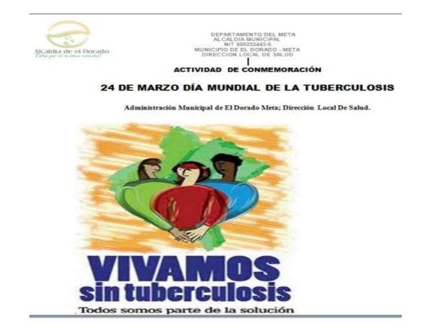 ACTIVIDAD DE CONMEMORACIÓN 24 DE MARZO DÍA MUNDIAL DE LA TUBERCULOSIS  . Administración ! Municipal de E] Dorada híeta;  D...