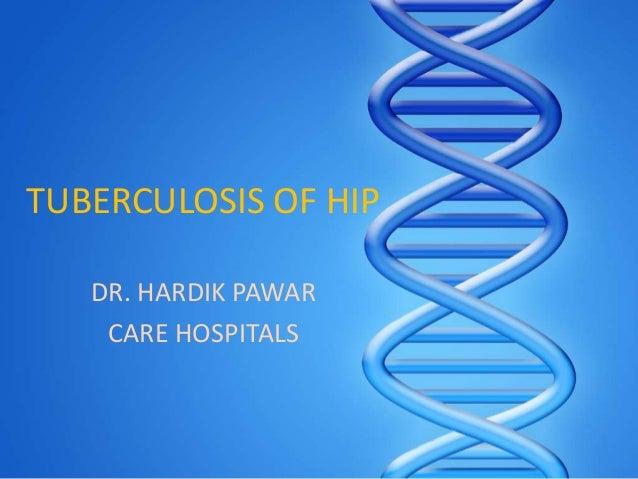 TUBERCULOSIS OF HIP DR. HARDIK PAWAR CARE HOSPITALS