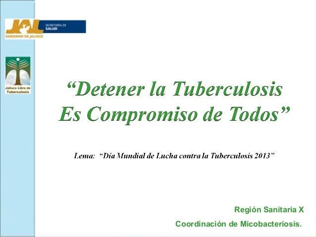 Región Sanitaria XCoordinación de Micobacteriosis.