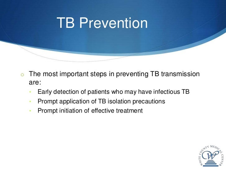 tuberculosis prevention and treatment Tuberculosis prevention - get vaccinated with bacille  avoid drinking alcohol  during treatment as alcohol can increase side effects and drug.