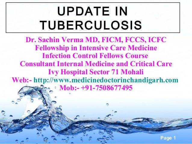 UPDATE IN       TUBERCULOSIS   Dr. Sachin Verma MD, FICM, FCCS, ICFC      Fellowship in Intensive Care Medicine         In...
