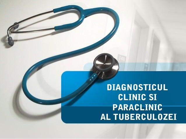 DIAGNOSTICUL CLINIC SI PARACLINIC AL TUBERCULOZEI