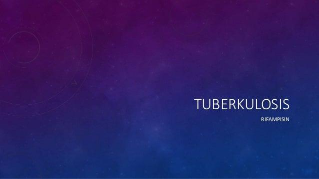 TUBERKULOSIS RIFAMPISIN