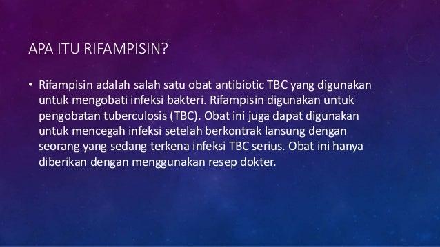 APA ITU RIFAMPISIN? • Rifampisin adalah salah satu obat antibiotic TBC yang digunakan untuk mengobati infeksi bakteri. Rif...