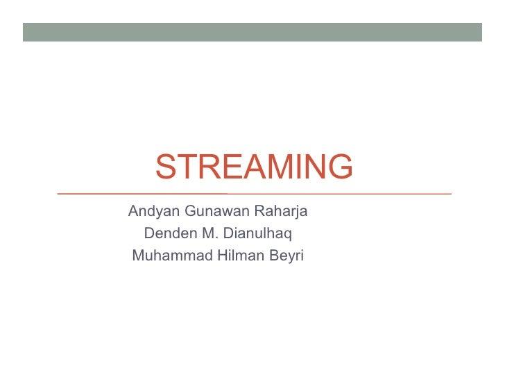 STREAMING Andyan Gunawan Raharja   Denden M. Dianulhaq Muhammad Hilman Beyri