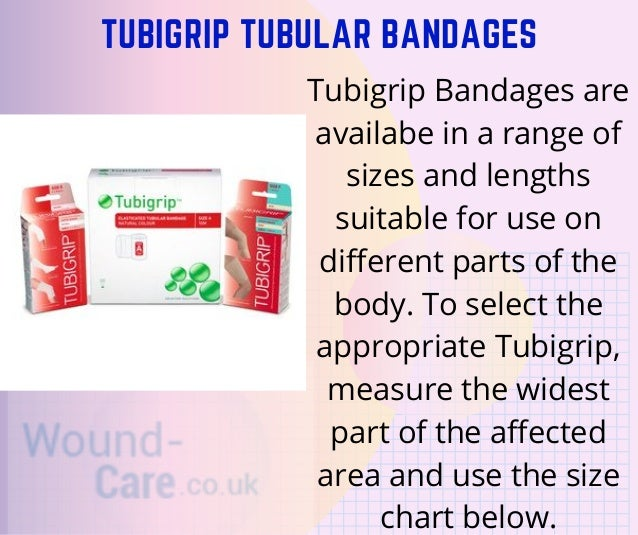 TUBIGRIP TUBULAR BANDAGES Tubigrip Bandages are availabe in a range of sizes and lengths suitable for use on different par...