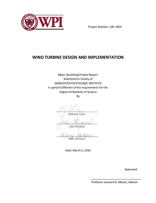 Project Number: LDA‐1004  WIND TURBINE DESIGN AND IMPLEMENTATION  Major Qualifying Project Report:  Submitted to Faculty o...