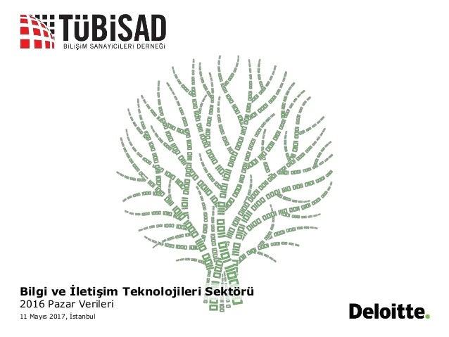 Bilgi ve İletişim Teknolojileri Sektörü 2016 Pazar Verileri 11 Mayıs 2017, İstanbul