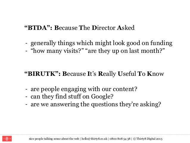 "nice people talking sense about the web   hello@thirty8.co.uk   0800 808 54 38   © Thirty8 Digital 2015 ""BTDA"": Because Th..."