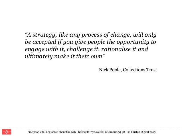 "nice people talking sense about the web   hello@thirty8.co.uk   0800 808 54 38   © Thirty8 Digital 2015 ""A strategy, like ..."