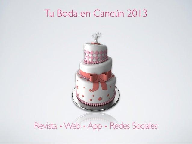 Tu Boda en Cancún 2013Revista • Web • App • Redes Sociales