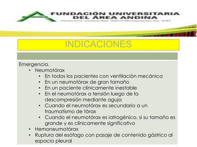 Emergencia.  • Neumotórax  INDICACIONES  • En todos los pacientes con ventilación mecánica  • En un neumotórax de gran tam...