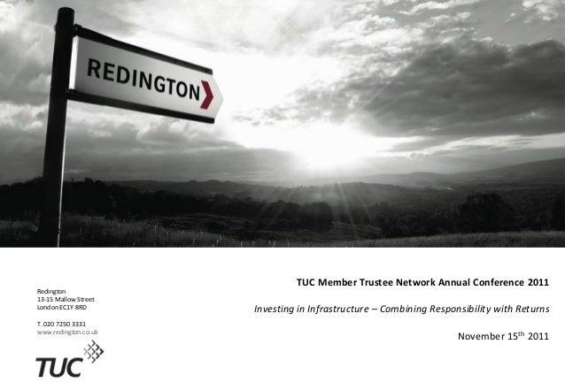 Redington13-15 Mallow StreetLondon EC1Y 8RDT. 020 7250 3331www.redington.co.ukTUC Member Trustee Network Annual Conference...