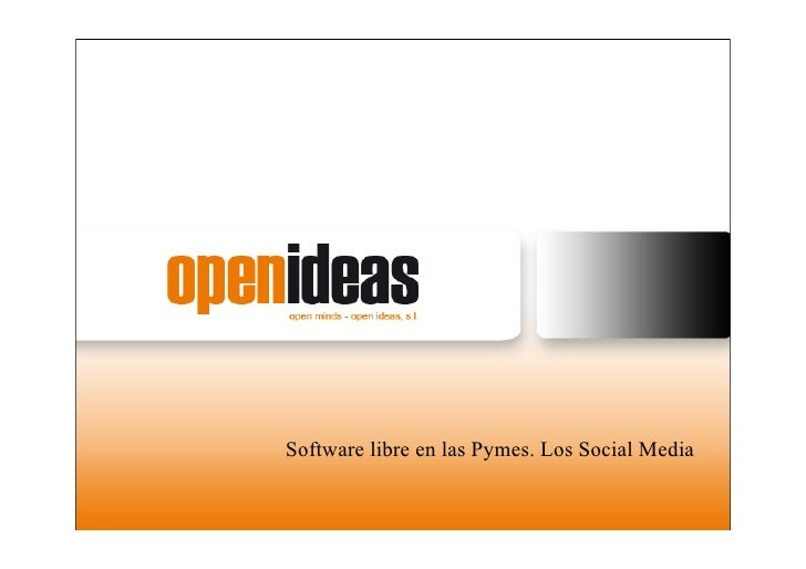 <p><strong>Slide 1: </strong>Software libre en las Pymes-> Los Social Media  </p><p><strong>Slide 2: </strong>         ...