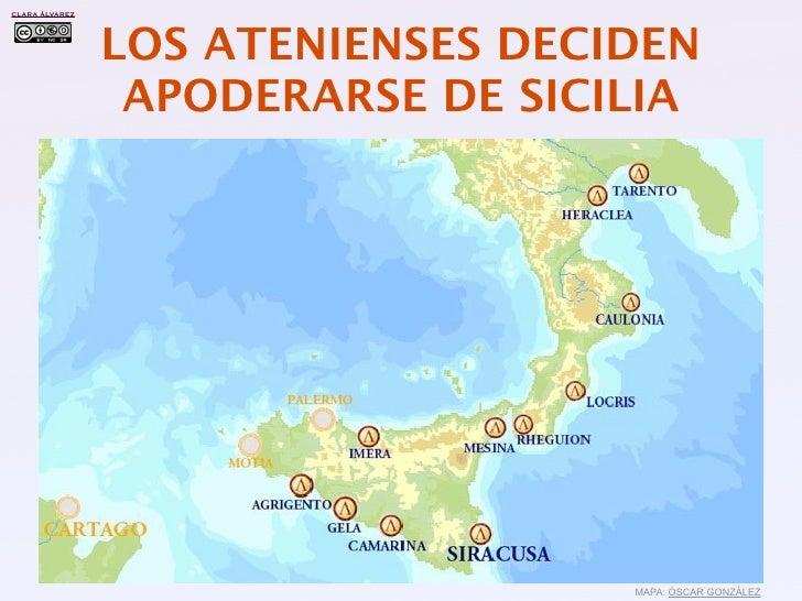 CLARA ÁLVAREZ                     LOS ATENIENSES DECIDEN                  APODERARSE DE SICILIA                           ...