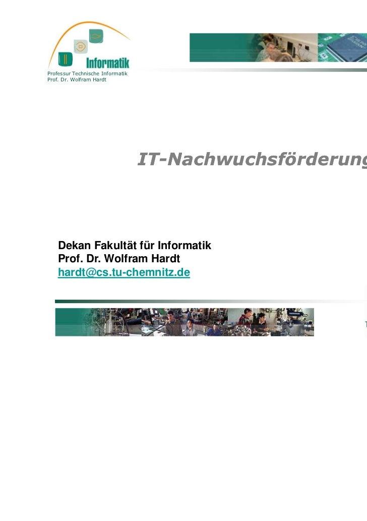 Professur Technische InformatikProf. Dr. Wolfram Hardt                                  IT-                               ...