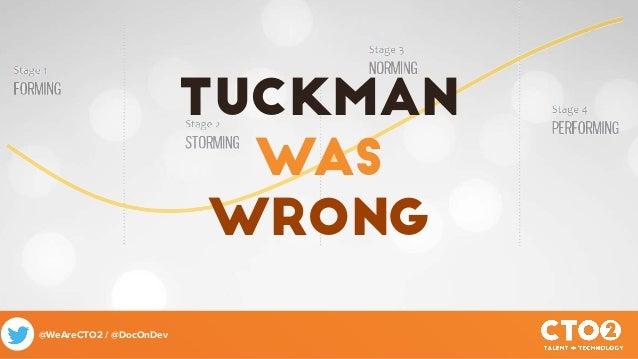 @WeAreCTO2 / @DocOnDev Tuckman was wrong