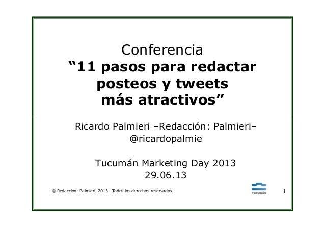 """Conferencia """"11 pasos para redactar posteos y tweets más atractivos"""" © Redacción: Palmieri, 2013. Todos los derechos reser..."""