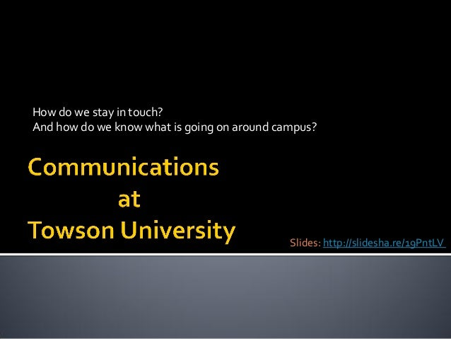 How do we stay in touch? And how do we know what is going on around campus? Slides: http://slidesha.re/19PntLV