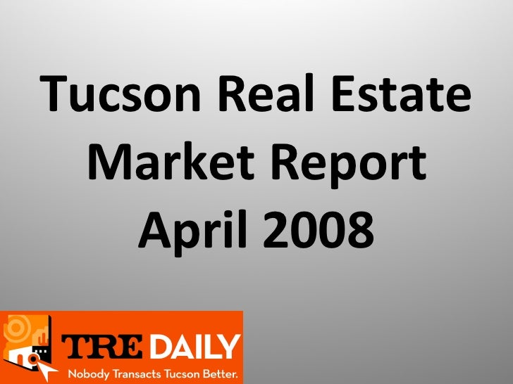 Tucson Real Estate Market Report April 2008