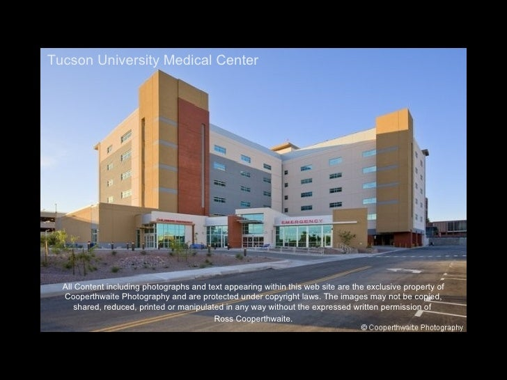Tucson University Medical Center       All Content including photographs and text appearing within this web site are the e...