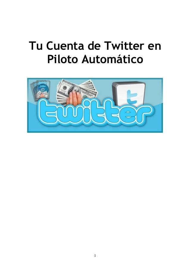 1 Tu Cuenta de Twitter en Piloto Automático