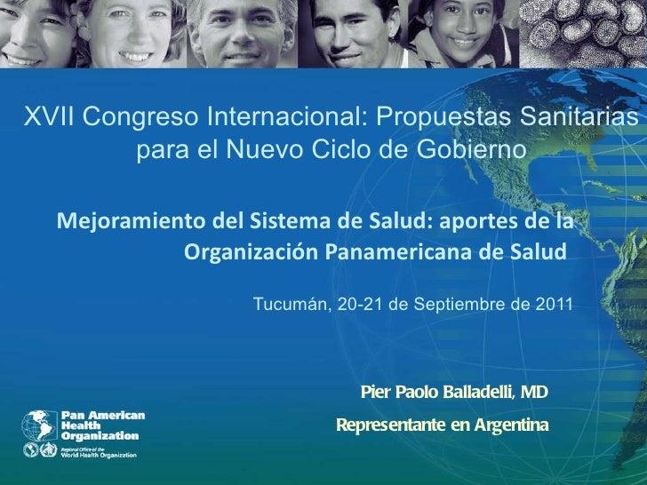 Mejoramiento del Sistema de Salud: aportes de la Organización Panamericana de Salud   Tucumán, 20-21 de Septiembre de 2011...