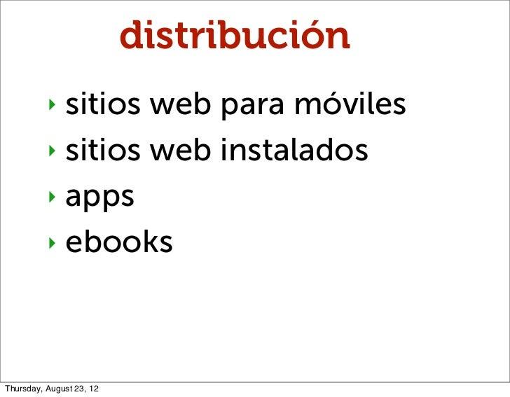 distribución          ‣ sitios web para móviles          ‣ sitios web instalados          ‣ apps          ‣ ebooksThursday...